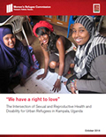 """WE HAVE A RIGHT TO LOVE"" : The Intersection of Sexual and Reproductive Health and Disability for Urban Refugees in Kampala, Uganda"