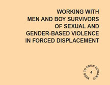 Need to Know Guidance on Working with Men and Boy Survivors of Sexual and Gender-Based Violence in Forced Displacement